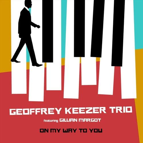 On My Way to You by Geoffrey Keezer Trio