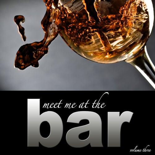 Meet Me At The Bar - Vol. 3 von Various Artists