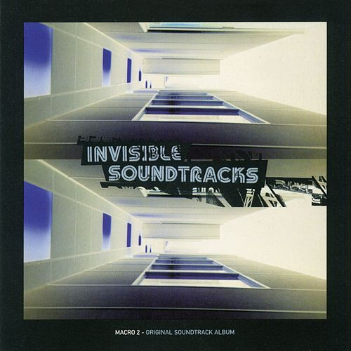 Invisible Soundtracks: Macro 2 de Various Artists