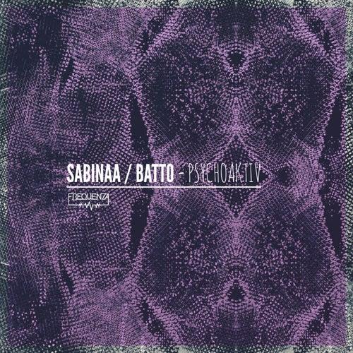 Psychoaktiv de Sabinaa and Batto