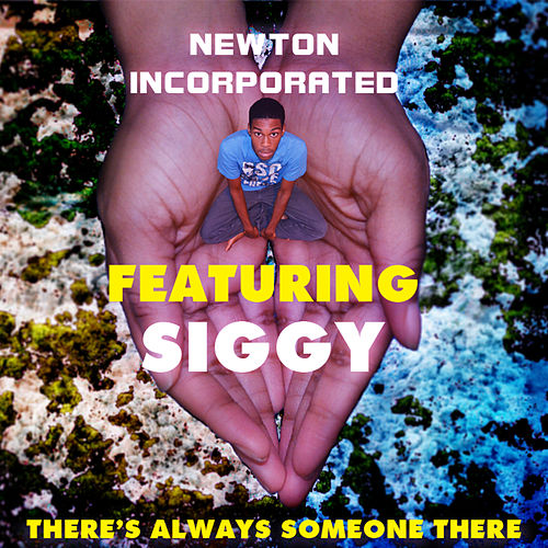 There's Always Someone There by Newton Incorporated