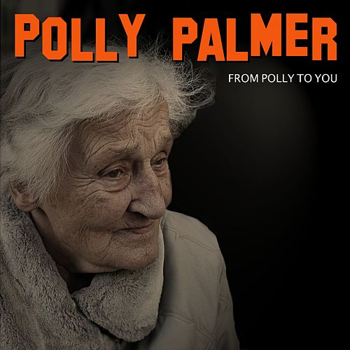 From Polly to You de Polly Palmer