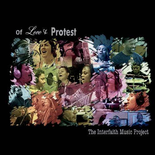 Of Love and Protest by Interfaith Music Project