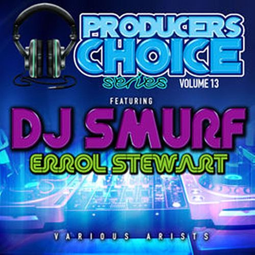 Producers Choice Vol. 13 (feat. DJ Smurf) by Various Artists