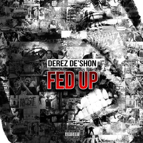 Fed Up/Hardaway de Derez De'Shon