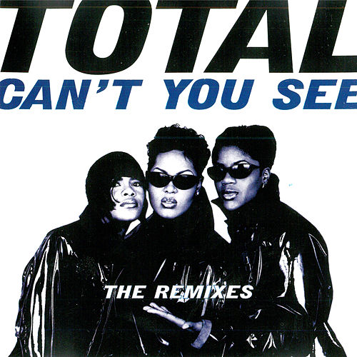 Can't You See (The Remixes) de Total