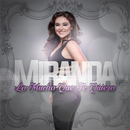 Lo Mucho Que Te Quiero by Miranda