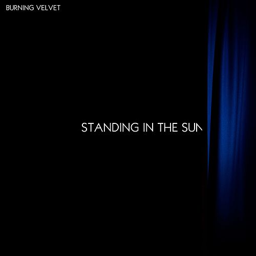 Standing in the Sun by Burning Velvet