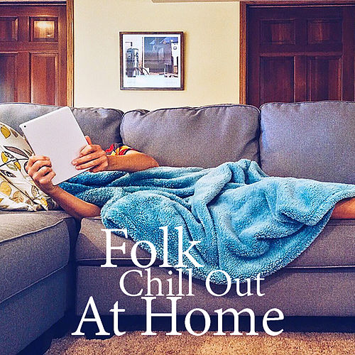 Folk Chill Out At Home by Various Artists