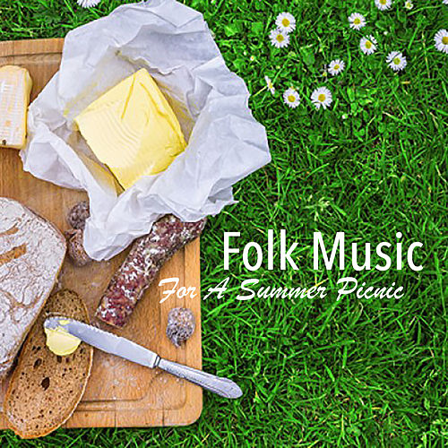 Folk Music For A Summer Picnic by Various Artists