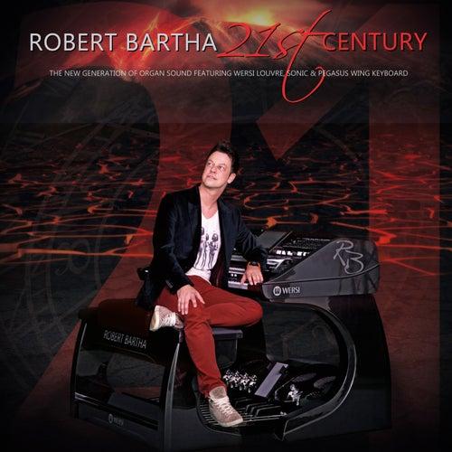 21st Century by Robert Bartha
