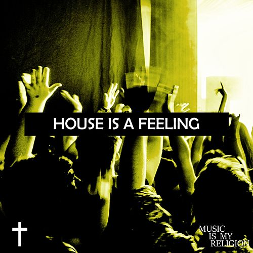 House Is A Feeling - EP von Various Artists