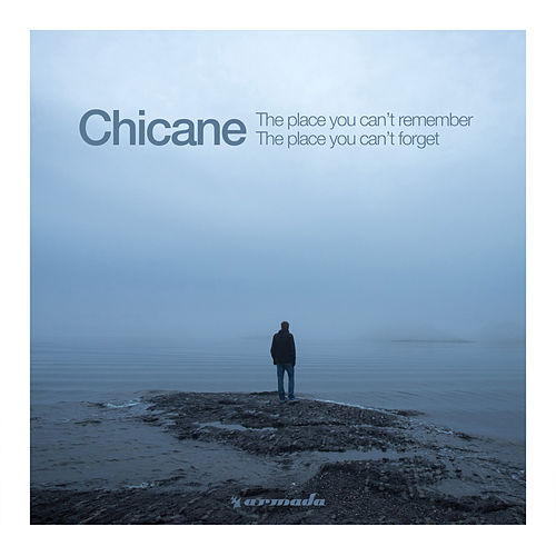 The Place You Can't Remember, The Place You Can't Forget von Chicane