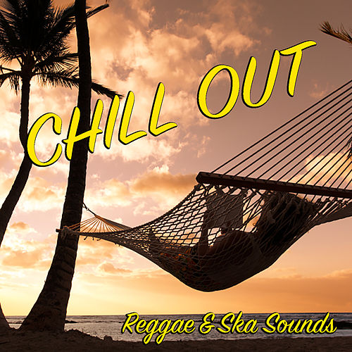 Chill Out Reggae & Ska Sounds de Various Artists