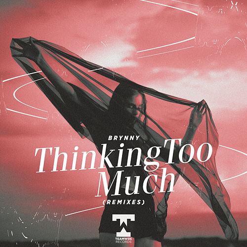 Thinking Too Much (Remixes) von Brynny