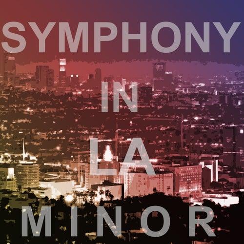 Symphony in LA Minor by Jarrell Pyro Johnson