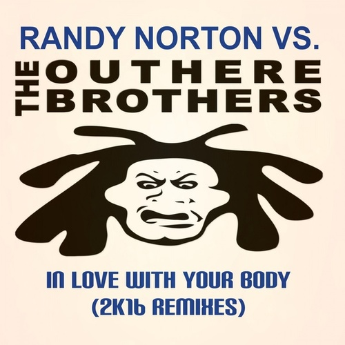 In Love with Your Body (2K16 Remixes) von Randy Norton
