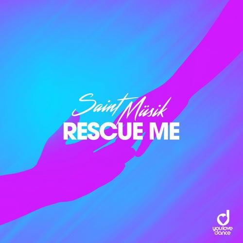 Rescue Me von Saint Müsik