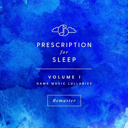 Prescription for Sleep: Game Music Lullabies, Vol. I (Remastered Version) by Gentle Love