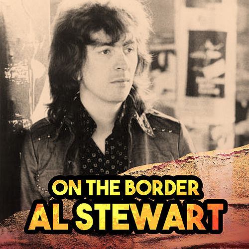 On The Border by Al Stewart