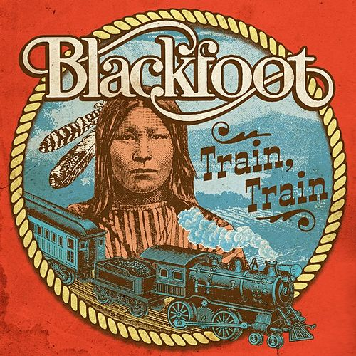 Train, Train by Blackfoot