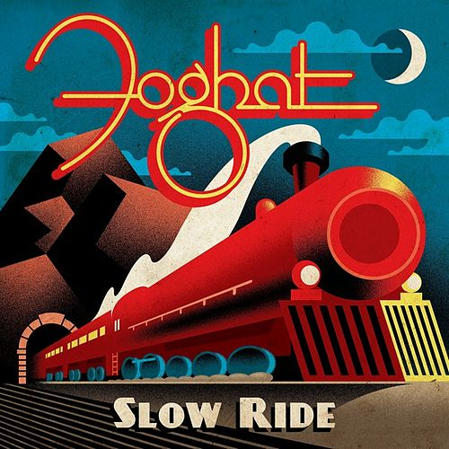 Slow Ride by Foghat