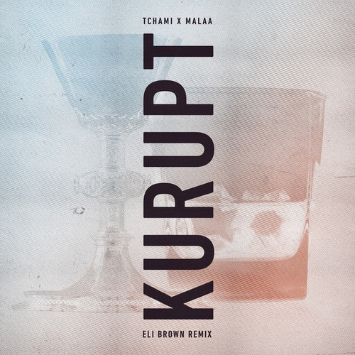 Kurupt (Eli Brown Remix) de Tchami
