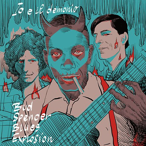 Io e il demonio de Bud Spencer Blues Explosion