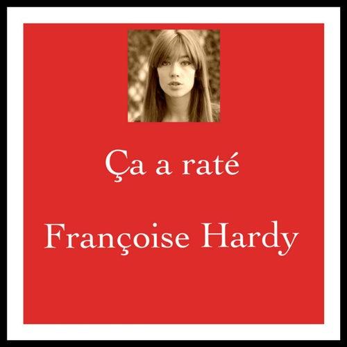Ça a raté de Francoise Hardy