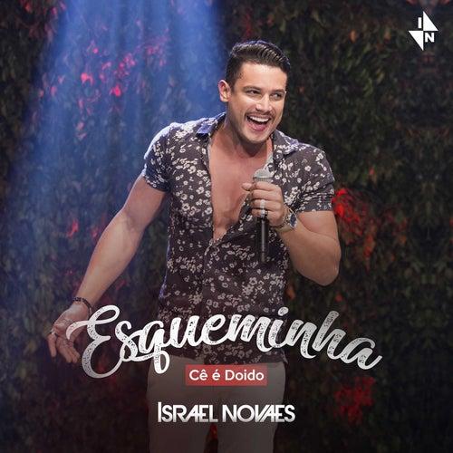 Esqueminha (Cê é Doido) by Israel Novaes