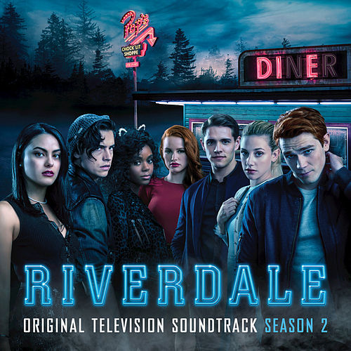Riverdale: Season 2 (Original Television Soundtrack) by Riverdale Cast