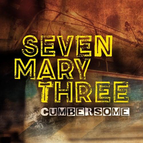 Cumbersome von Seven Mary Three