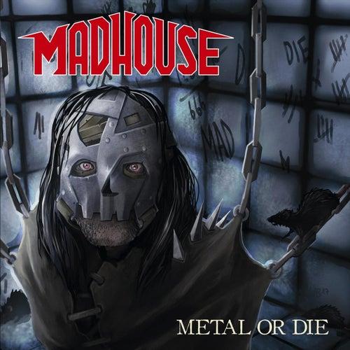 Metal or Die de Madhouse