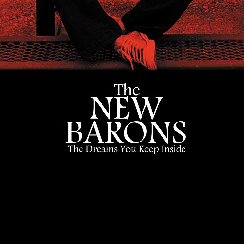 The Dreams You Keep Inside by The New Barons