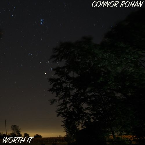 Worth It by Connor Rohan