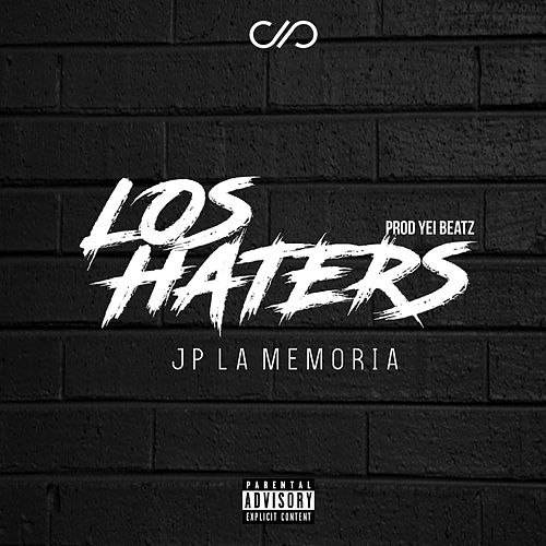 Los Haters by Jp la Memoria