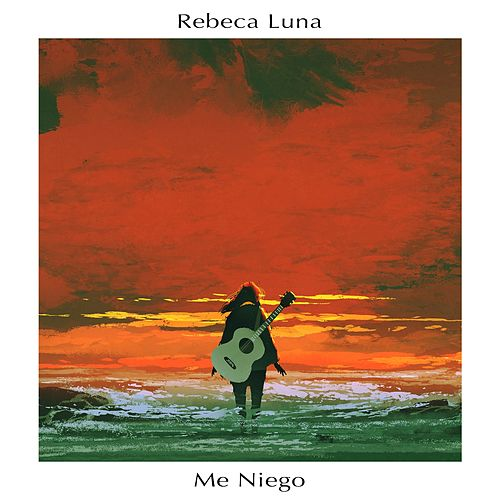 Me Niego (Acoustic Version) de Rebeca Luna
