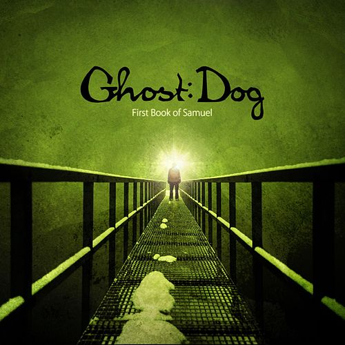 First Book Of Samuel by Ghost Dog