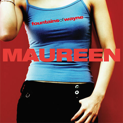 Maureen by Fountains of Wayne