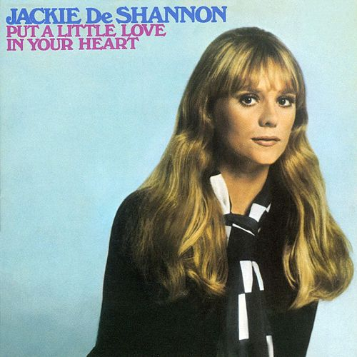 Put A Little Love In Your Heart von Jackie DeShannon