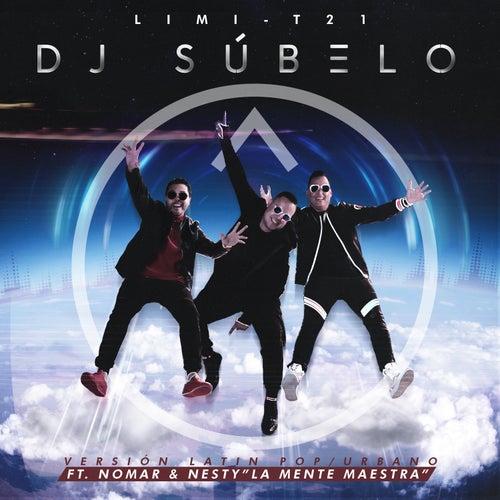 Dj Súbelo (Pop/Urban Version) de Limi-T 21