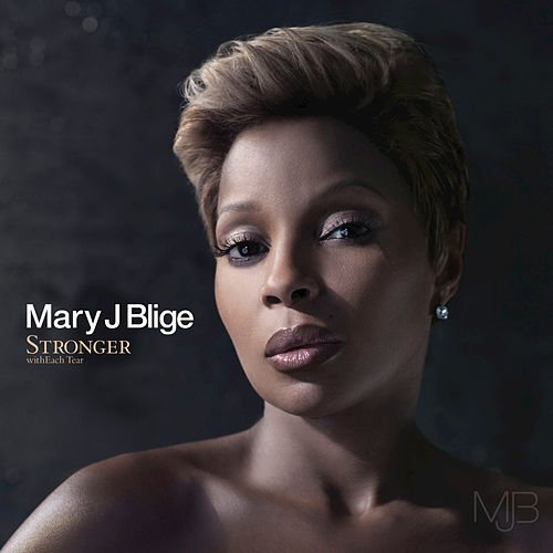 Stronger With Each Tear von Mary J. Blige