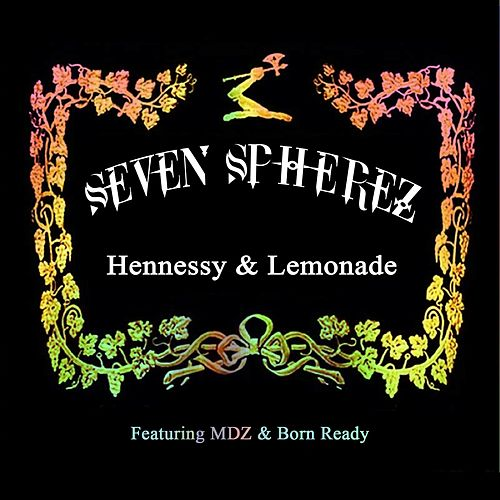 Hennessey & Lemonade by Seven Spherez