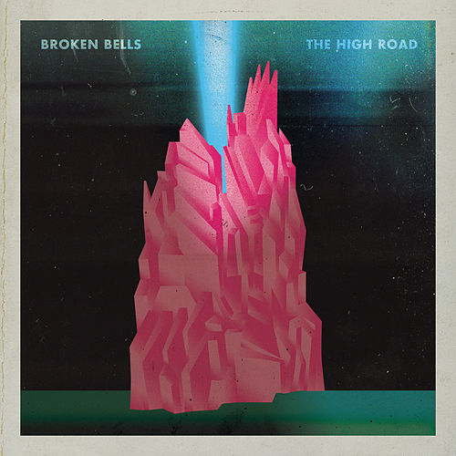 The High Road by Broken Bells