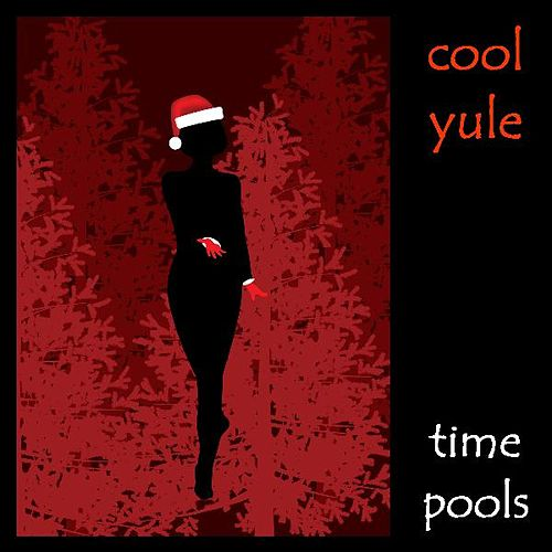 Cool Yule - A Jazzy Christmas by Time Pools