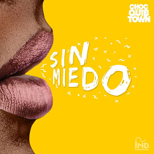 Sin Miedo by Chocquibtown