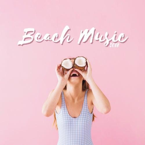 Beach Music 2018 von Ibiza Chill Out