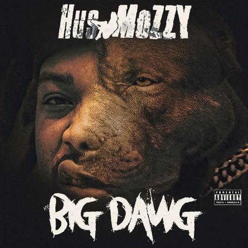 Big Dawg von Hus Mozzy