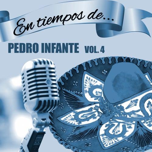 En Tiempos de Pedro Infante (Vol. 4) van Pedro Infante
