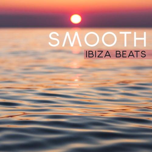 Smooth Ibiza Beats von Ibiza Chill Out